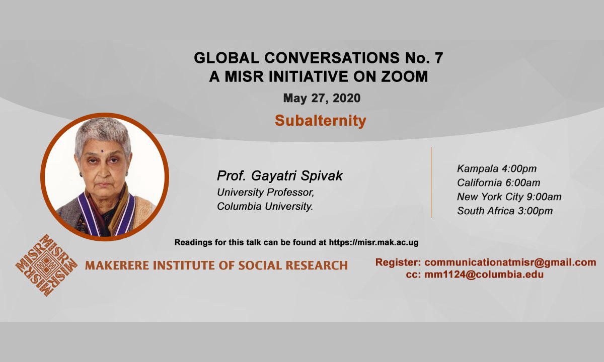 MISR Global Conversation 7 Featuring Prof. Gayatri Spivak, 27th May 2020, starting 4:00pm EAT on ZOOM